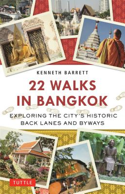 22 Walks in Bangkok By Barrett, Kenneth